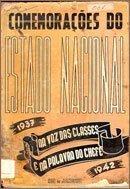 Comemorações do Estado Nacional, 1937 - 1942, na voz das aulas e na Palavra do chefe, publicado cabelo DIP em 1943.
